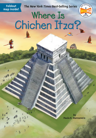 Where Is Chichen Itza? by Paula K Manzanero and Who HQ