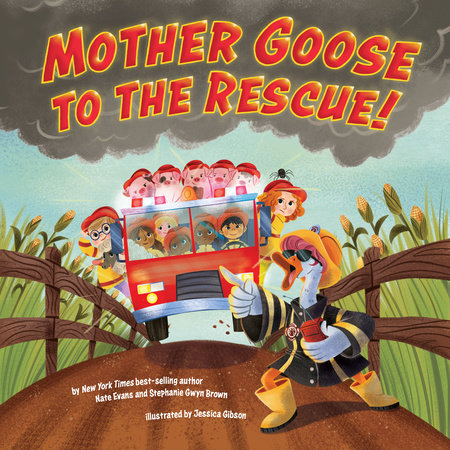 Mother Goose to the Rescue! by Nate Evans and Stephanie Gwyn Brown