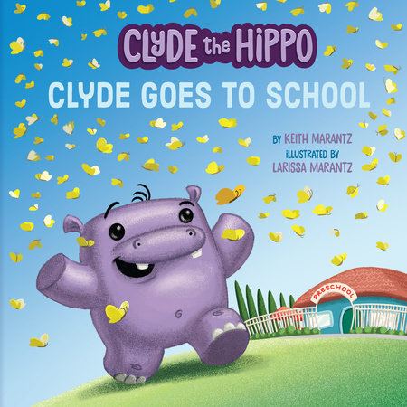 Clyde Goes to School by Keith Marantz