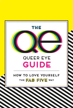 The Queer Eye Guide: How to Love Yourself the Fab Five Way by Penguin Workshop