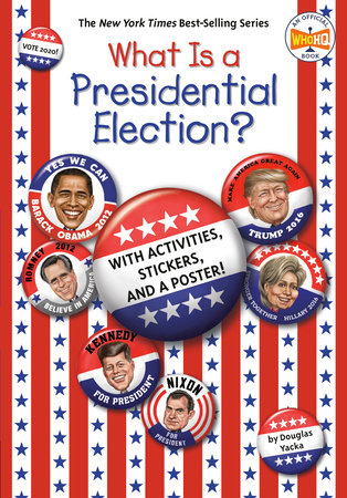 What Is a Presidential Election? by Douglas Yacka; Illustrated by Robert Squier