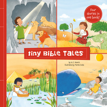 Tiny Bible Tales by W. C. Bauers; Illustrated by Marta Costa