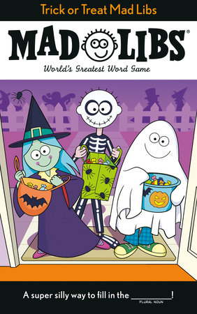 Trick or Treat Mad Libs by Tristan Roarke
