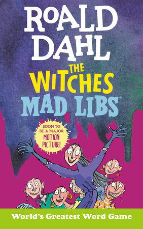 Roald Dahl: The Witches Mad Libs by Roald Dahl and Tristan Roarke