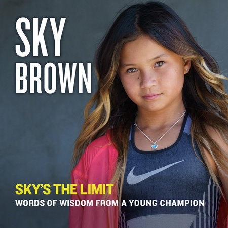 Sky's the Limit by Sky Brown