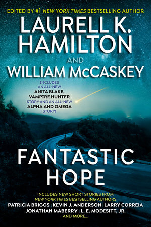 Fantastic Hope by Laurell K. Hamilton and Patricia Briggs