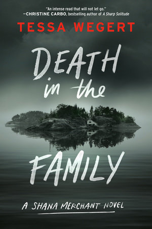 Death in the Family by Tessa Wegert