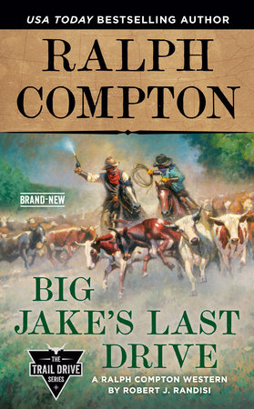 Ralph Compton Big Jake's Last Drive by Robert J. Randisi and Ralph Compton