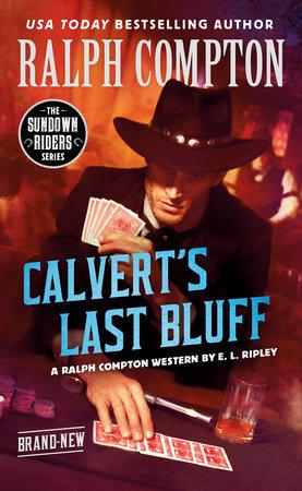 Ralph Compton Calvert's Last Bluff by E. L. Ripley and Ralph Compton