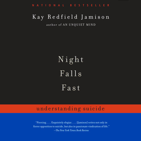 Night Falls Fast by Kay Redfield Jamison   PenguinRandomHouse com: Books