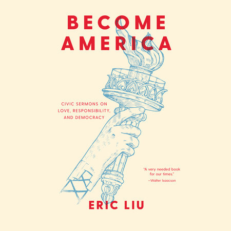 Become America by Eric Liu