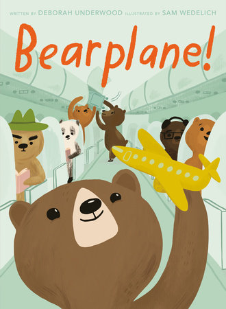 Bearplane by Deborah Underwood