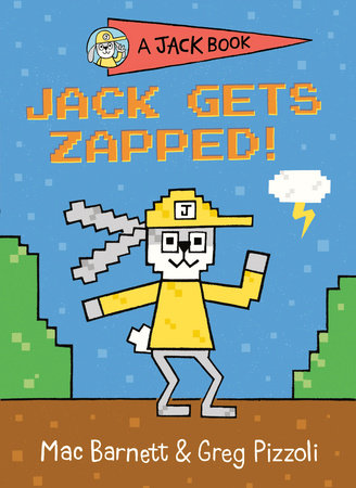 Jack Gets Zapped! by Mac Barnett