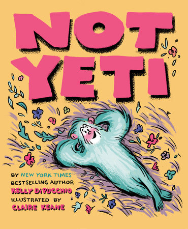 Not Yeti by Kelly DiPucchio