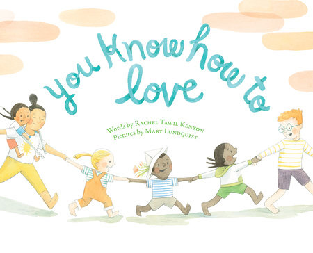 You Know How to Love by Rachel Tawil Kenyon and Mary Lundquist
