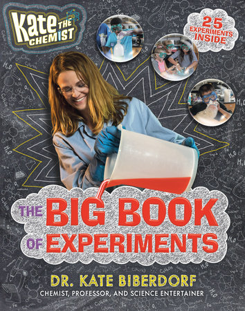 Kate the Chemist: The Big Book of Experiments by Kate Biberdorf