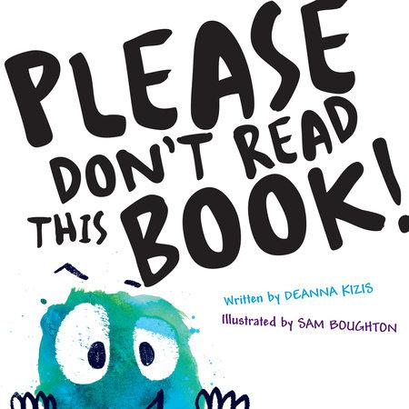 Please Don't Read This Book by Deanna Kizis