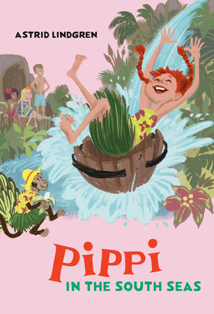 Pippi in the South Seas by Astrid Lindgren; Translated by Susan Beard; Illustrated by Ingrid Vang Nyman