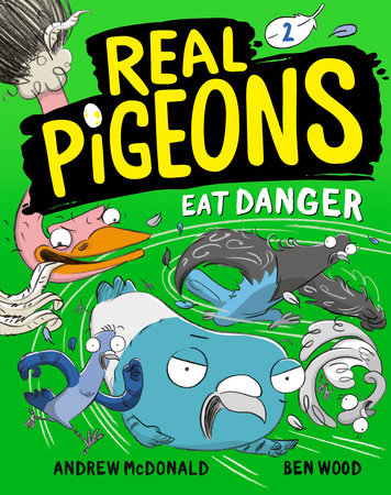 Real Pigeons Eat Danger (Book 2) by Andrew McDonald