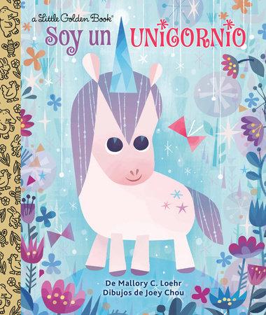 Soy un Unicornio (I'm a Unicorn Spanish Edition) by Mallory Loehr