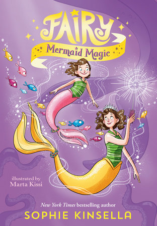 Fairy Mom and Me #4: Fairy Mermaid Magic by Sophie Kinsella