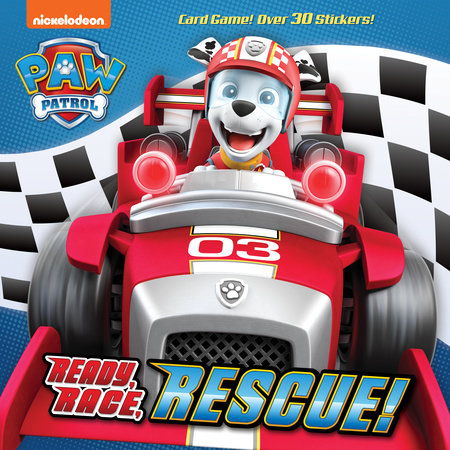 Ready, Race, Rescue! (PAW Patrol) by Hollis James