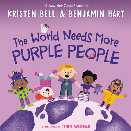 The World Needs More Purple People by Kristen Bell and Benjamin Hart