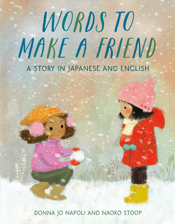 Words to Make a Friend by Donna Jo Napoli