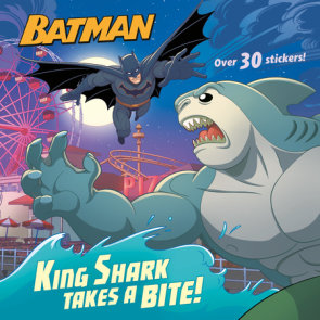 King Shark Takes a Bite! (DC Super Heroes: Batman)