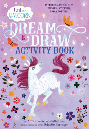 Uni the Unicorn Dream & Draw Activity Book by Amy Krouse Rosenthal; illustrated by Brigette Barrager