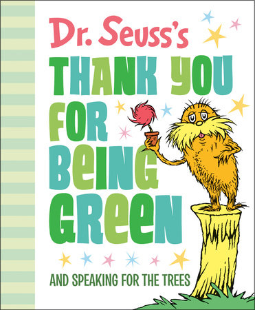 Dr. Seuss's Thank You for Being Green: And Speaking for the Trees by Dr. Seuss