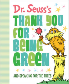 Dr. Seuss's Thank You for Being Green: And Speaking for the Trees