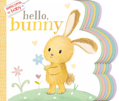 Welcome, Baby: Hello, Bunny by
