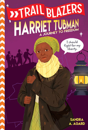 Trailblazers: Harriet Tubman by Sandra A. Agard