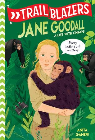 Trailblazers: Jane Goodall by Anita Ganeri