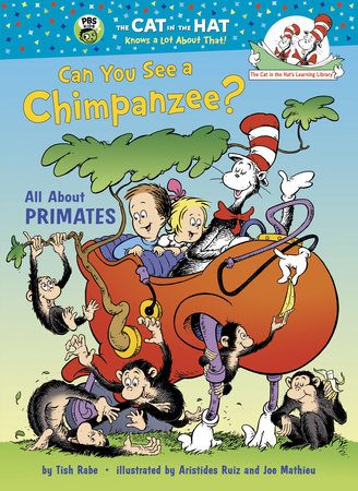 Can You See a Chimpanzee? by Tish Rabe; illustrated by Aristides Ruiz and Joe Mathieu