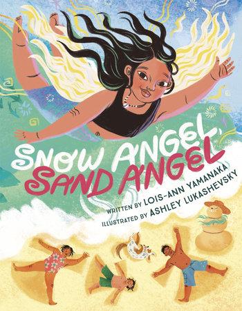 Snow Angel, Sand Angel by Lois-Ann Yamanaka