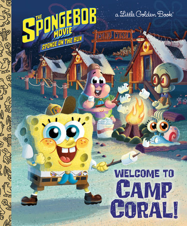 The SpongeBob Movie: Sponge on the Run: Welcome to Camp Coral! (SpongeBob SquarePants) by David Lewman