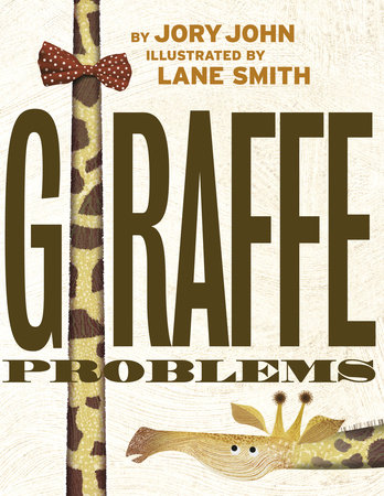 Giraffe Problems by Jory John