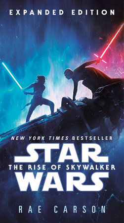 The Rise of Skywalker: Expanded Edition (Star Wars) by Rae Carson