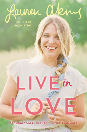 Live in Love by Lauren Akins and Mark Dagostino