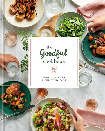 The Goodful Cookbook by Goodful