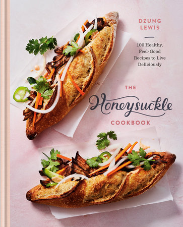 The Honeysuckle Cookbook by Dzung Lewis