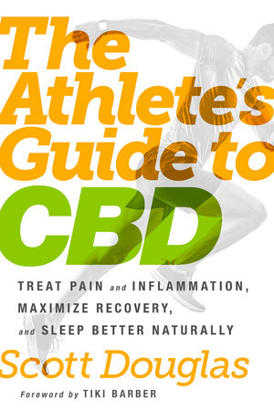 The Athlete's Guide to CBD by Scott Douglas