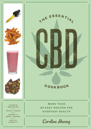The Essential CBD Cookbook by Caroline Hwang