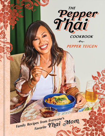 The Pepper Thai Cookbook by Pepper Teigen and Garrett Snyder
