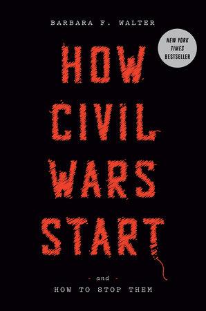 How Civil Wars Start by Barbara F. Walter