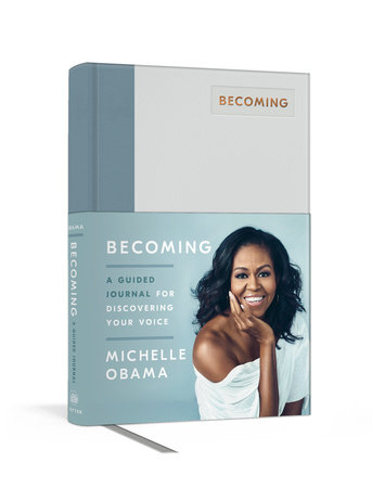 Becoming: A Guided Journal for Discovering Your Voice by Michelle Obama
