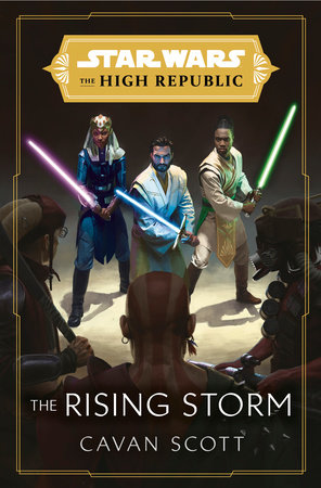 Star Wars: The Rising Storm (The High Republic) by Cavan Scott