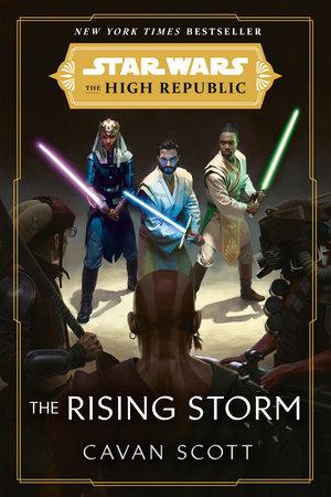 Star Wars: The Rising Storm (The High Republic) by Cavan Scott